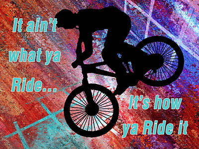 Edgy Painting - Bmx On Rusty Grunge Text It Ain't What Ya Ride But How Ya Ride It by Elaine Plesser
