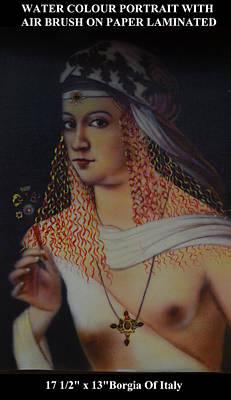 Borgia Painting - Borgia Of Italia by Babu