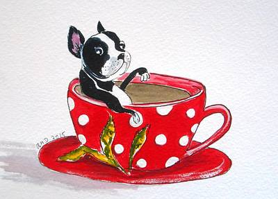 Boston Terrier In A Coffee Cup Art Print by Rita Drolet