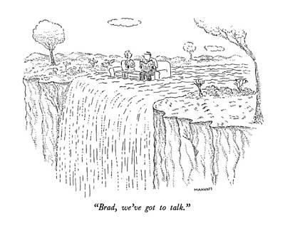 Psychiatry Drawing - Brad, We've Got To Talk by Robert Mankoff