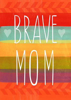 Stripes Mixed Media - Brave Mom - Colorful Greeting Card by Linda Woods
