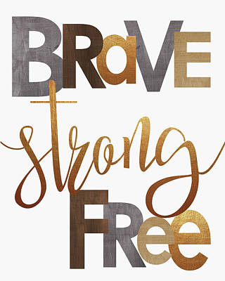 Brave Strong Free Art Print by Alli Rogosich