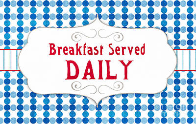 Food And Beverage Royalty-Free and Rights-Managed Images - Breakfast Served Daily by Linda Woods