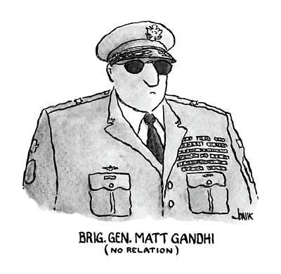 Gandhi Drawing - Brig. Gen. Matt Gandhi by John Jonik