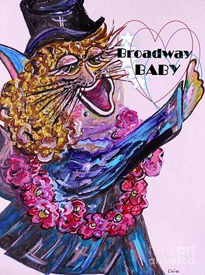 Broadway Painting - Broadway Baby Cat ... Hello Kitty ... Hello World by Eloise Schneider