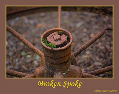 Photograph - Broken Spoke by Tikvah's Hope