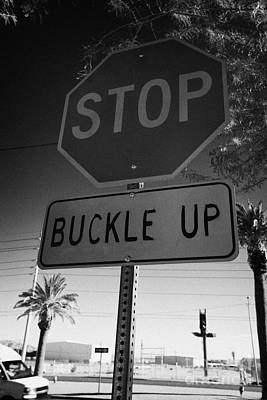 Stop Sign Photograph - buckle up sign below stop sign in Las Vegas Nevada USA by Joe Fox