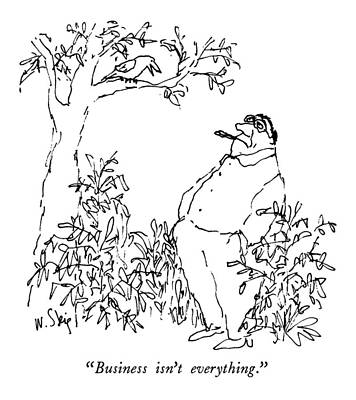 Business Isn't Everything Art Print by William Steig