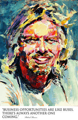 Derek Russell Wall Art - Painting - Business Opportunities Are Like Buses Theres Always Another One Coming Richard Branson by Derek Russell