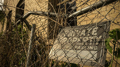 Vanishing Storefronts Photograph - busted fence private property San Antonio Texas by Trace Ready