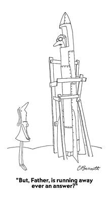 Rocket Drawing - But, Father, Is Running Away Ever An Answer? by Charles Barsotti
