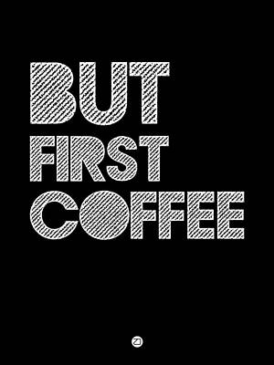 Expressions Digital Art - But First Coffee Poster 2 by Naxart Studio