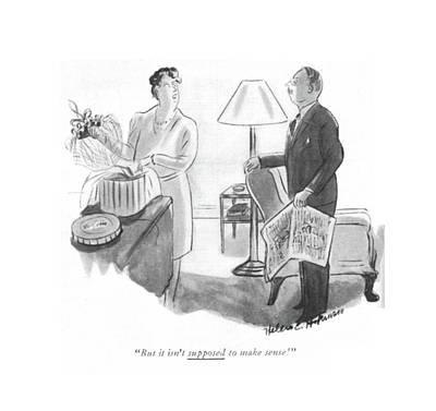 But It Isn't Supposed To Make Sense! Art Print by Helen E. Hokinson