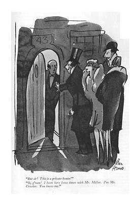 Entrance Door Drawing - But Sir! This Is A Private House! O by Peter Arno