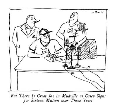 Baseball Drawing - But There Is Great Joy In Mudville As Casey Signs by Al Ross