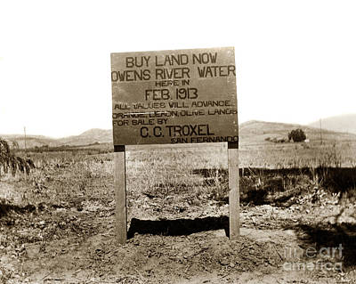 Photograph - Buy Land Now Owens River Water California 1913 by California Views Mr Pat Hathaway Archives