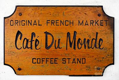 Market Photograph - Cafe Du Monde Sign In New Orleans Louisiana by Paul Velgos
