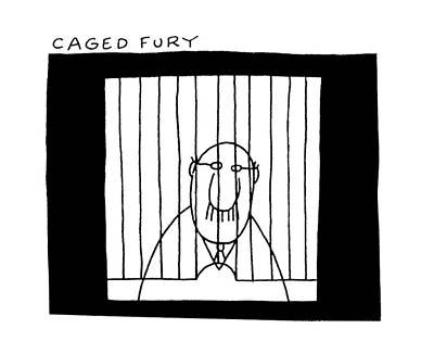 Cage Drawing - Caged Fury by Charles Barsotti