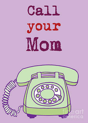 Digital Art - Call Your Mom by Carla Bank