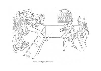 Pharmacist Drawing - Can I Help by George Price