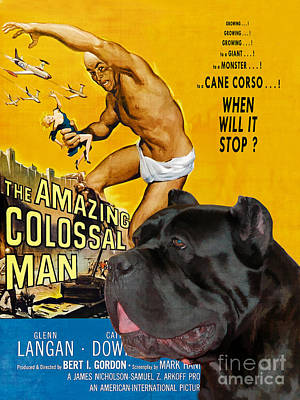 Painting - Cane Corso Art Canvas Print - The Amazing Colossal Man Movie Poster by Sandra Sij