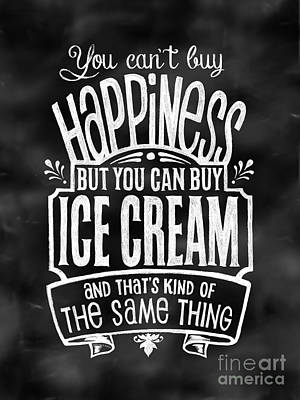 Can't Buy Happiness But You Can Buy Ice Cream Art Print