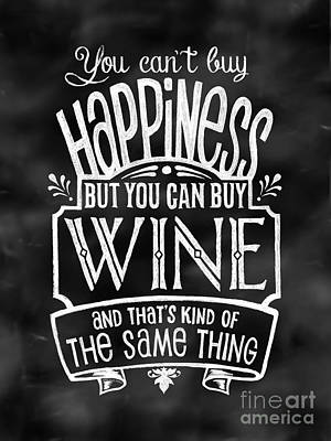Can't Buy Happiness But You Can Buy Wine Art Print by Michelle Baker