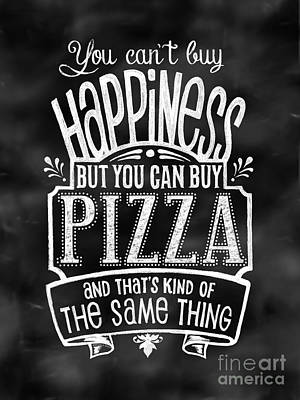 Can't Buy Happiness Can  But You Buy Pizza Art Print