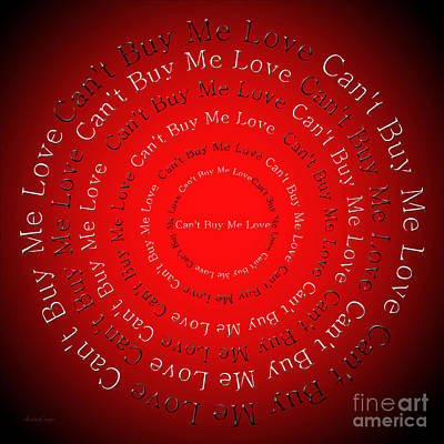 Digital Art - Can't Buy Me Love 1 by Andee Design