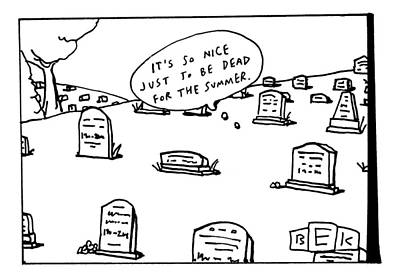 Captionless. In The Middle Of A Cemetery Art Print by Bruce Eric Kaplan