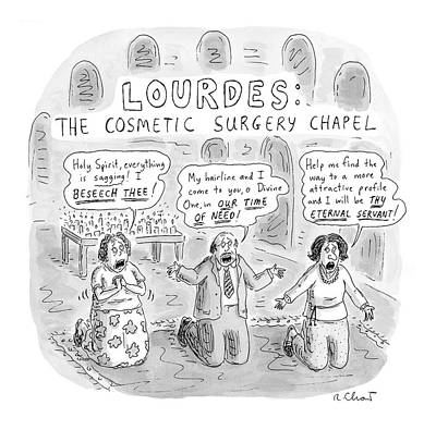 Bald Drawing - Captionless: Lourdes: The Cosmetic Surgery Chapel by Roz Chast