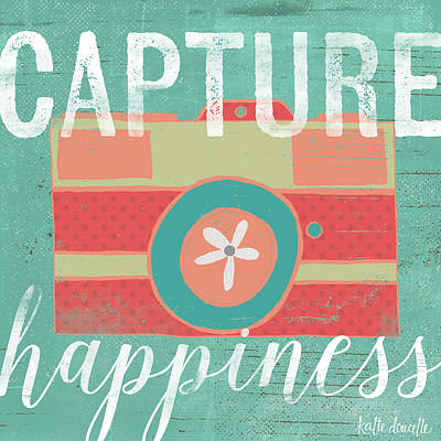 Wall Art - Photograph - Capture Happiness by Katie Doucette