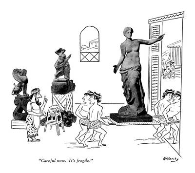 Venus De Milo Drawing - Careful Now. It's Fragile by Anatol Kovarsky
