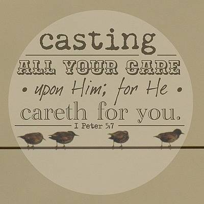 Brown Wall Art - Photograph - casting All Your Care Upon Him; For by Traci Beeson