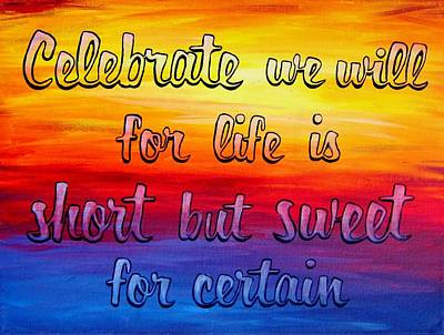 Saying Painting - Celebrate We Will- Dmb Art by Michelle Eshleman