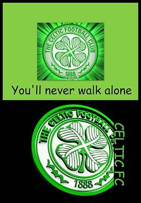 Digital Art - Celtic Fc ... You'll Never Walk Alone by The Creative Minds Art and Photography