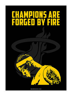 Champions Are Forged By Fire Art Print by Toxico