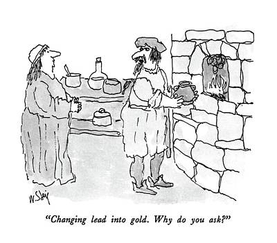 Alchemist Drawing - Changing Lead Into Gold.  Why Do You Ask? by William Steig