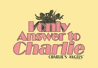 Charlies Angels Digital Art - Charlie's Angels - I Only Answer To Charlie by Brand A