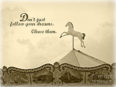 Photograph - Chase Your Dreams Sepia by Valerie Reeves