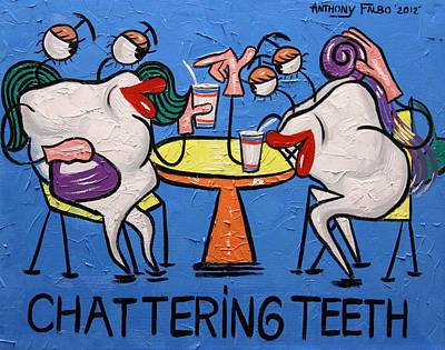 Painting - Chattering Teeth Dental Art By Anthony Falbo by Anthony Falbo