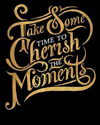Text Digital Art - Cherish The Moments by South Social Studio