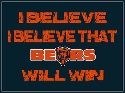 Believe Photograph - Chicago Bears I Believe by Joe Hamilton