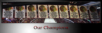 Photograph - Chicago Blackhawks Our Champions Sb by Thomas Woolworth
