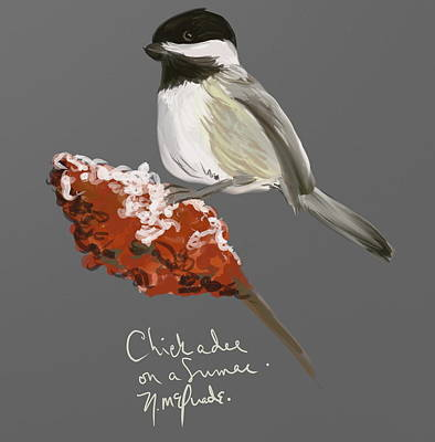 Chickadee Digital Art - Chickadee On A Sumac by Naomi McQuade