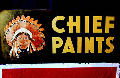 Chief Paints Sign Art Print by Karyn Robinson