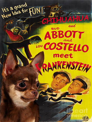 Abbot Painting - Chihuahua Art - Abbot And Costello Meet Frankenstein Movie Poster by Sandra Sij