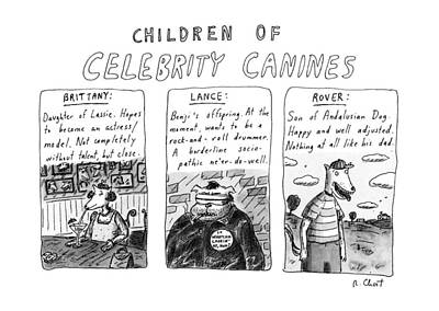 Children Of Celebrity Canines Art Print by Roz Chast