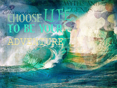 Choose Life To Be Your Adventure Art Print by Toni Hopper