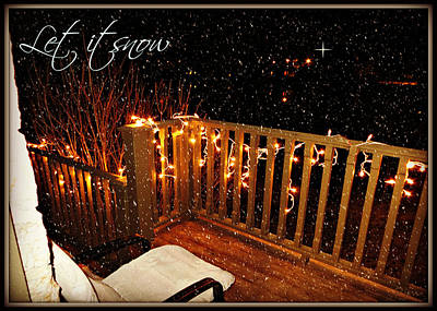 Photograph - Christmas Card - Let It Snow by Pennie McCracken
